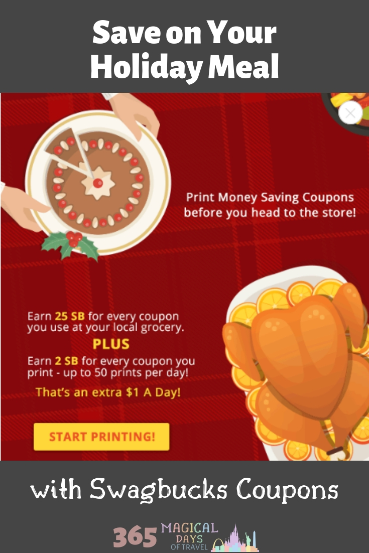 Save on your holiday meal by printing coupons through Swagbucks. Earn when you print AND when you redeem in the store.